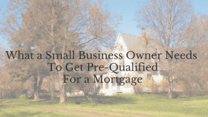 pre-qualified for a mortgage