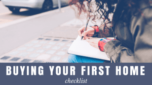 Buying Your First Home Checklist